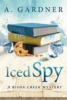 Iced Spy (Bison Creek #2)