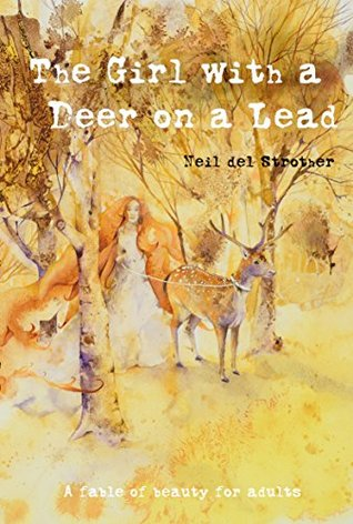 The Girl with a Deer on a Lead: A Fable of Beauty for Adults