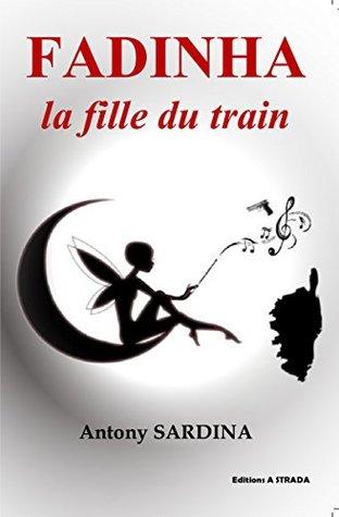 FADINHA, la fille du train