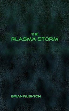 The Plasma Storm (The Plasma Master Book 3)