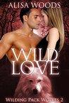 Wild Love by Alisa Woods