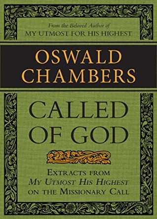Called of God: Extracts from My Utmost for His Highest on the Missionary Call