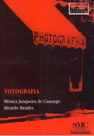Fotografia: Cultura E Fotografia Paulistana No Seculo Xx (Sao Paulo, A Cidade E A Cultura) (Portuguese Edition)