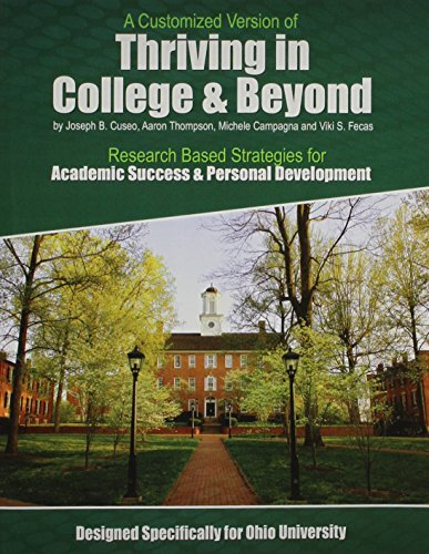 A Customized Version of Thriving in College and Beyond: Research Based Strategies for Academic Success AND Personal Development Designed Specifically for Ohio University