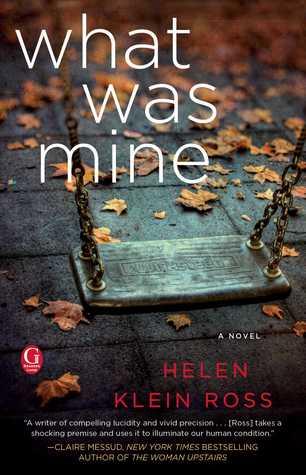 What Was Mine by Helen Klein Ross
