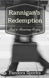 Rannigan's Redemption Part 2: Running Rogue