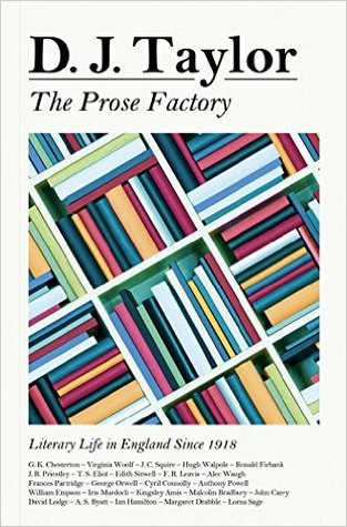 The Prose Factory: Literary Life in England Since 1918