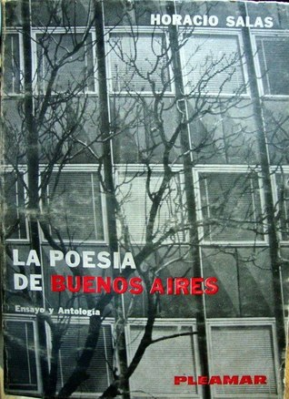 La poesía de Buenos Aires. Ensayo y ant...