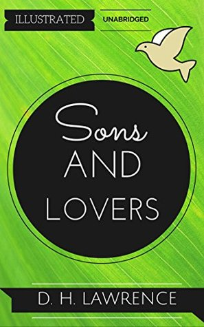 Sons and Lovers: By D.H. Lawrence : Illustrated & Unabridged (Free Bonus Audiobook)
