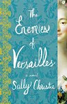 The Enemies of Versailles by Sally Christie