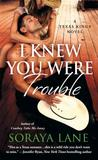 I Knew You Were Trouble (Texas Kings, #3)