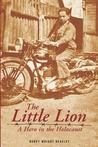The Little Lion: A Hero in the Holocaust