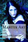 Martyr Art by Judith Laverna