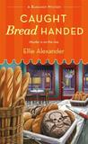 Caught Bread Handed (A Bakeshop Mystery, #4)