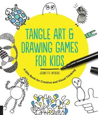 Tangle Art and Drawing Games for Kids: A Silly Book for Creative and ...