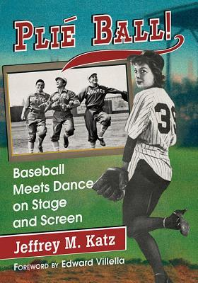 Plie Ball!: Baseball Meets Dance on Stage and Screen