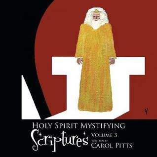 Holy Spirit Mystifying Scriptures: Volume 3