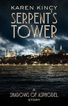 Serpent's Tower by Karen Kincy