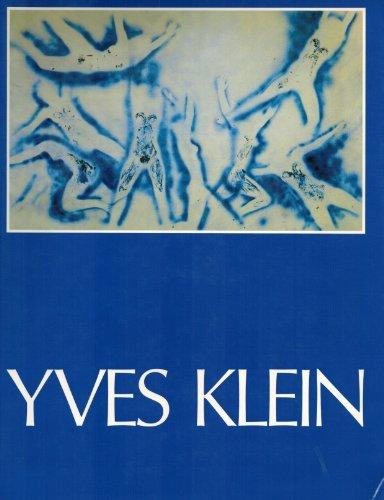 Yves Klein, 1928-1962: A Retrospective.