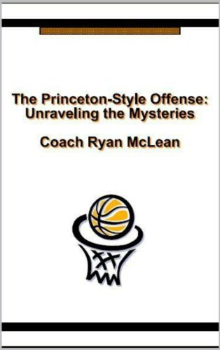 The Princeton-Style Offense: Unraveling The Mysteries