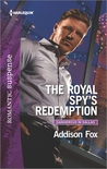 The Royal Spy's Redemption by Addison Fox