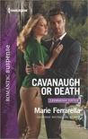 Cavanaugh or Death by Marie Ferrarella