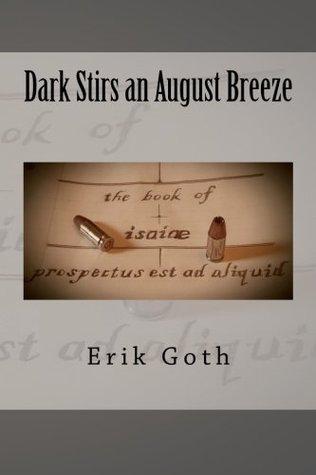 Dark Stirs an August Breeze (Books of Isaiae) (Volume 1)