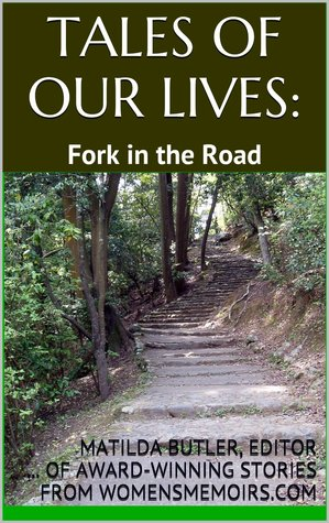 Tales of Our Lives: Fork in the Road (Tales of Our Lives #1)