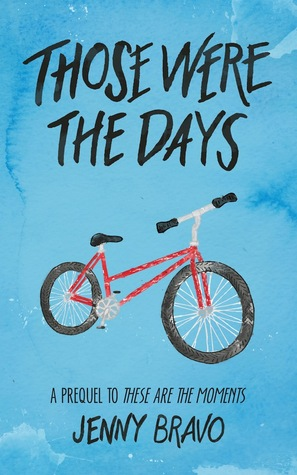 Those Were the Days: A TATM Short Story (The Moments Series, #1)