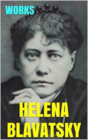 Works by Helena Blavatsky: From the Caves and Jungles of Hindostan. Studies in Occultism. Nightmare Tales. A Modern Panarion. The theosophical glossary.