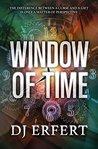 Window of Time by D.J. Erfert