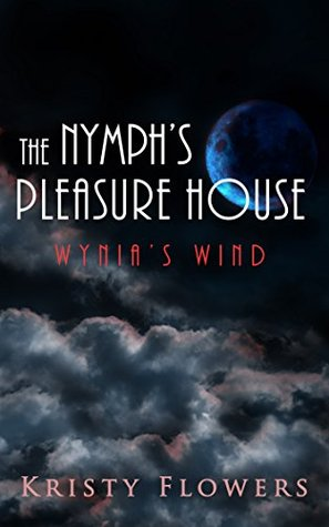 The Nymph's Pleasure House: Wynia's Wind (Romantic Fantasy Erotica) (Tales from the Nymph's Pleasure House Book 1)