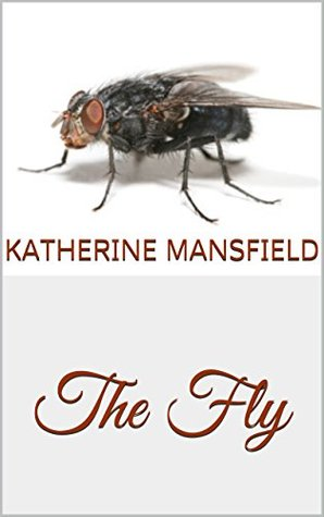 the fly by katherine mansfield and The fly by katherine mansfield essays: over 180,000 the fly by katherine mansfield essays, the fly by katherine mansfield term papers, the fly by katherine mansfield research paper, book reports 184 990 essays, term and research papers available for unlimited access.