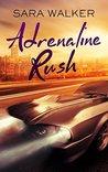 Adrenaline Rush by Sara C. Walker