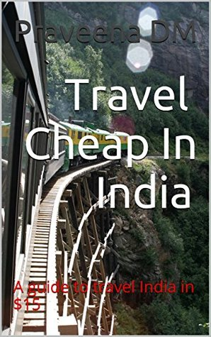 Travel Cheap In India: : Budget Travel Guide for India