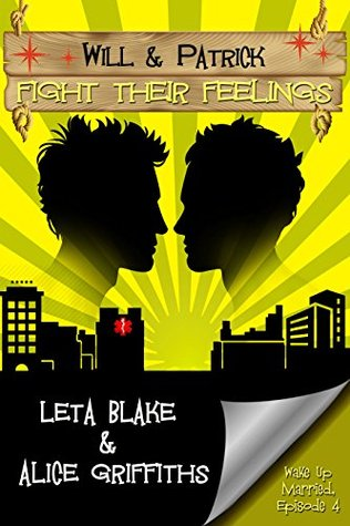 Will & Patrick Fight Their Feelings by Leta Blake