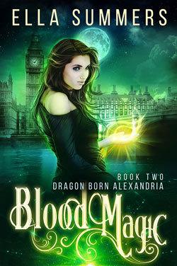 Blood Magic (Dragon Born Alexandria, #2)