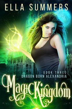 Magic Kingdom (Dragon Born Alexandria, #3)