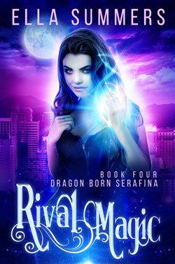 Rival Magic (Dragon Born Serafina, #4)
