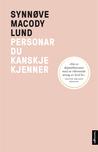 Personar du kanskje kjenner by Synnøve Macody Lund