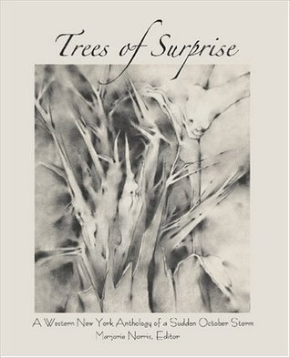 The Trees of Surprise: A Western New York Anthology of the Surprise October Storm