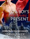 The Cowboy's Christmas Present (Cowboys of Colton County, #3)