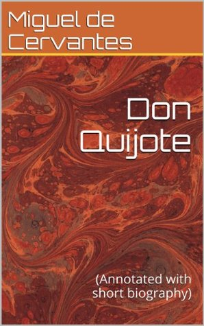 Don Quixote: (Annotated with short biography)