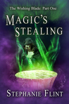Magic's Stealing (The Wishing Blade, #1)