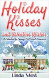 Holiday Kisses and Valentine Wishes(Love on Kissing Bridge Mountain, #2)