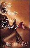 The Plastic Face Part 2 (The Solomon Sisters Book 1)