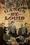 The Gangs of St. Louis: Men of Respect (True Crime)