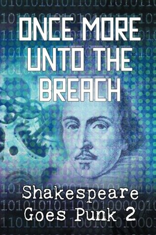 Once More Unto the Breach: Shakespeare Goes Punk 2