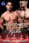 Auctioned for the Alpha (The Omega Auctions #3)