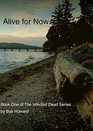 Alive for Now(The Infected Dead 1)